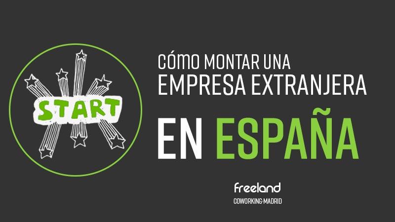 como montar una empresa extranjera en España