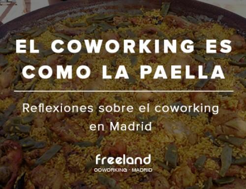 El coworking en Madrid es como la paella